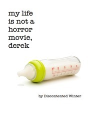 My Life is not a Horror Movie, Derek (I Know Where Babies Come From, Derek, #2)