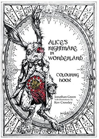 Alices Nightmare In Wonderland Colouring Book By Jonathan Green