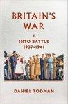 Britain's War: I: Into Battle, 1937-1941