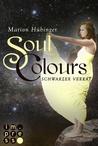 Soul Colours: Schwarzer Verrat