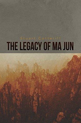 The Legacy of Ma Jun (The Dragon Scripts Book 1)