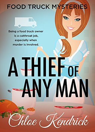 A Thief of Any Man by Chloe Kendrick