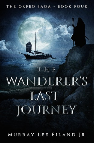 The Wanderer's Last Journey (The Orfeo Saga, #4)