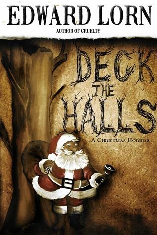 Deck the Halls: A Christmas Horror (War on Christmas, #2)