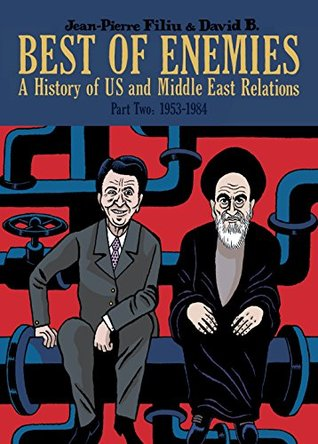 Best of Enemies Vol. 2: A History of US and Middle East Relations (1953-1984) (SelfMadeHero Non-Fiction)