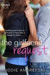 The Girlfriend Request by Jodie Andrefski