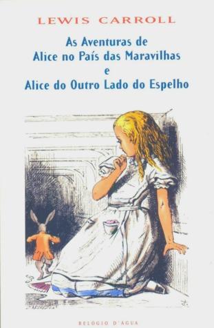 As Aventuras de Alice no País das Maravilhas e Alice do Outro Lado do Espelho