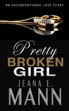 Pretty Broken Girl (Pretty Broken, #1)