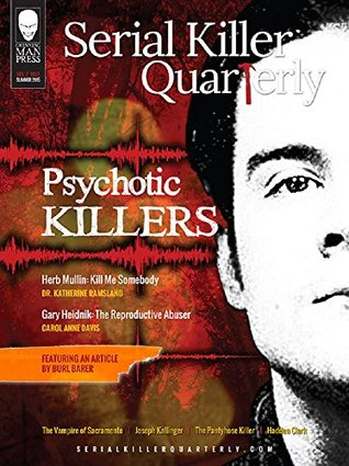 "Serial Killer Quarterly Vol.2 No.7 ""Psychotic Killers"""