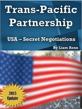 Trans-Pacific Partnership: USA - Secret Negotiations