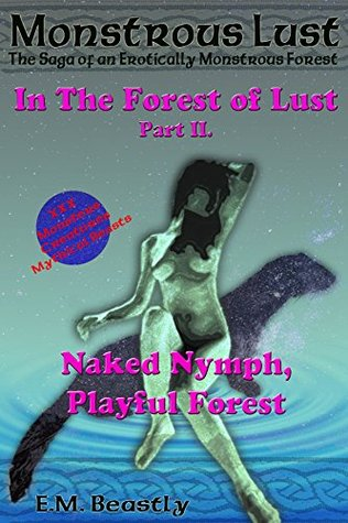 Monstrous Lust: Naked Nymph, Playful Forest (In the Forest of Lust, #2)