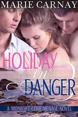 Holiday In Danger (Midnight Cove Menage #2)
