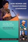 How Women Are Transforming Leadership: Four Key Traits Powering Success: Four Key Traits Powering Success (Contemporary Psychology)