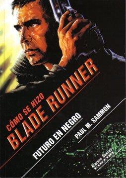 Futuro en negro. Cómo se hizo Blade Runner