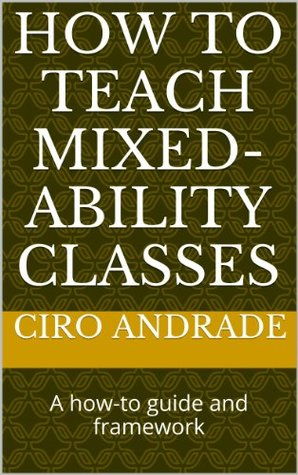 How to teach mixed-ability classes: A how-to guide and framework