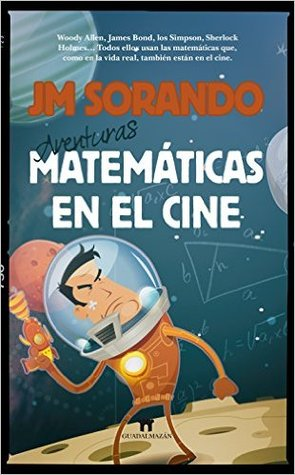 Aventuras matemáticas en el cine by José María Sorando Muzás