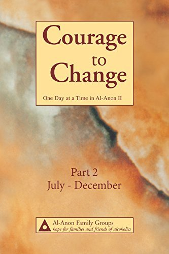 Courage to Change—One Day at a Time in Al‑Anon II: Part 2