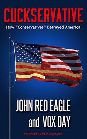 "Cuckservative: How ""Conservatives"" Betrayed America"