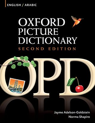 Oxford Picture Dictionary English-Arabic Edition: Bilingual Dictionary for Arabic-speaking teenage and adult students of English.