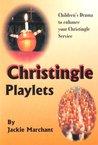 Christingle Playlets: Children's Drama to Enhance Your Christingle Service