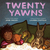 Twenty Yawns
