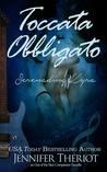 Toccata Obbligato ~ Serenading Kyra by Jennifer Theriot