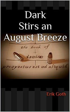 Dark Stirs an August Breeze: The Book of Isaiae (Books of Isaiae 1)