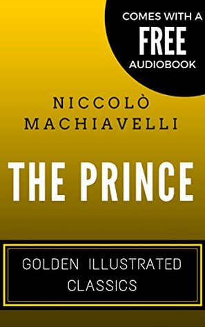 The Prince: Golden Illustrated Classics (Comes with a Free Audiobook)