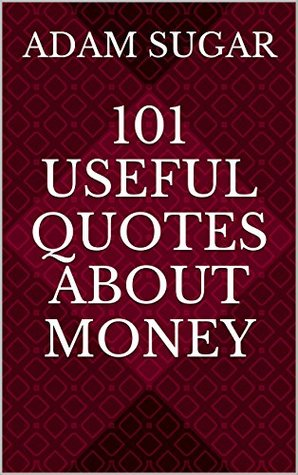 101 Useful Quotes About Money