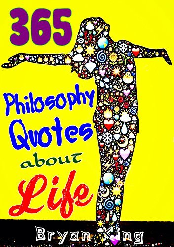 Philosophy Quotes about Life: 365 Wise Quotes and Sayings, Being a Powerful Person, With Positive Attitude to Change Life, Get Power from Bible