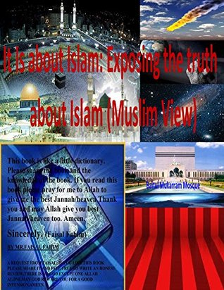It Is about Islam: Exposing the truth about Islam Ebook Part Two