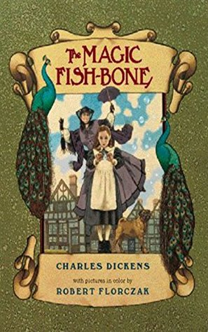 Classics Story: The Magic Fishbone (Illustrated) (British Classics Book) (Classics British Children Book)