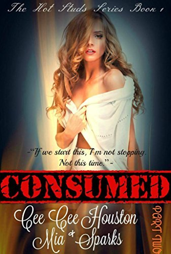 CONSUMED Part Two (The Hot Studs Series Book 2)