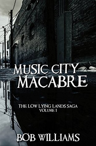 Music City Macabre (The Low Lying Lands #1)