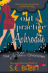 Out of Practice Aphrodite (The Goddess Chronicles #1)