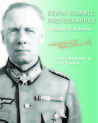 Erwin Rommel: Photographer - Volume 1: A Survey