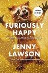 Furiously Happy: ...