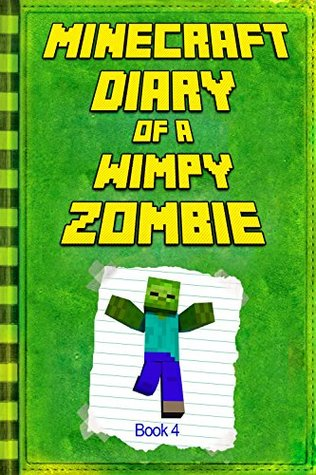 Minecraft: Diary of a Wimpy Zombie Book 4: Legendary Minecraft Diary. An Unnoficial Minecraft Book for Kids Various Age (Minecraft Books)