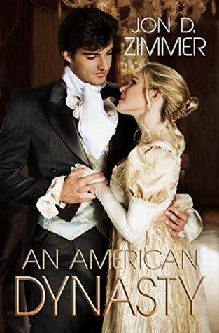 An American Dynasty by Jon D. Zimmer