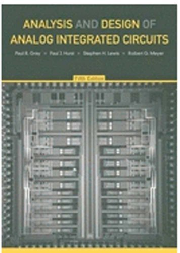 Analysis and Design of Analog Integrated Circuits, 4th Edition
