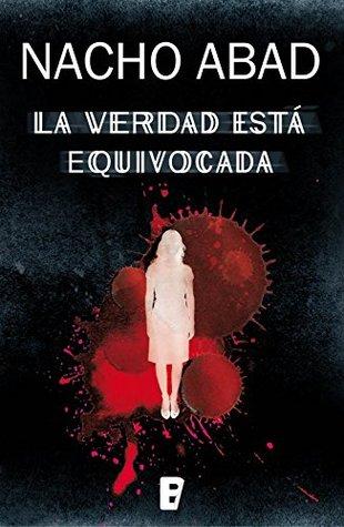 La verdad está equivocada (Guadalupe y Valentín, #1)