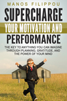 Supercharge Your Motivation and Performance