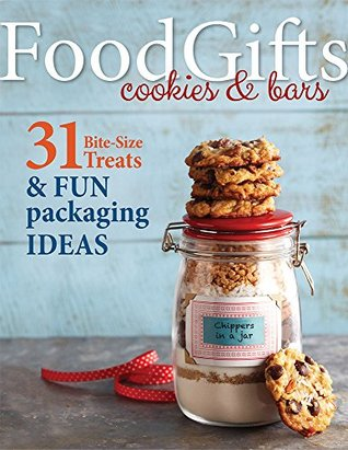 Food Gifts - Cookies & Bars: 31 Bite-Size Treats & Fun Packaging Ideas