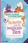 Pip Bartlett und die magischen Tiere by Jackson Pearce