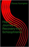 Hope's Journey to Recovery from Schizophrenia.