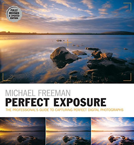 Perfect Exposure (2nd Edition) (The Photographer's Eye)
