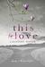 This is Love by Caroline Nolan