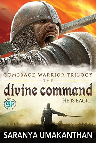 Ebook The Divine Command: He is back… (Comeback Warrior Triology Book 1) by Saranya Umakanthan TXT!