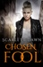 Chosen Fool (Forever Evermore, #5) by Scarlett Dawn