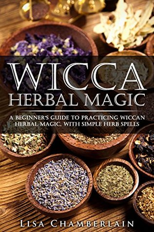 Olivia Hidajat's review of Wicca Herbal Magic: A Beginner's Guide to